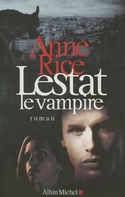 Lestat Le Vampire by Professor Anne Rice