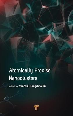 Atomically Precise Nanoclusters by Rongchao Jin