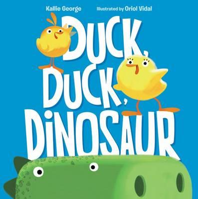 Duck, Duck, Dinosaur by Kallie George