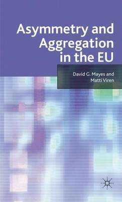 Asymmetry and Aggregation in the EU by David G. Mayes