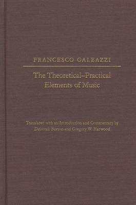 The The Theoretical-Practical Elements of Music, Parts III and IV by Francesco Galeazzi