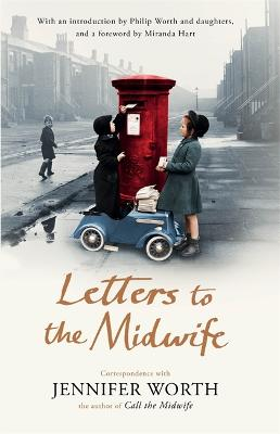 Letters to the Midwife by Jennifer Worth