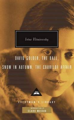 David Golder / the Ball / Snow in Autumn / the Courilof Affair by Irene Nemirovsky