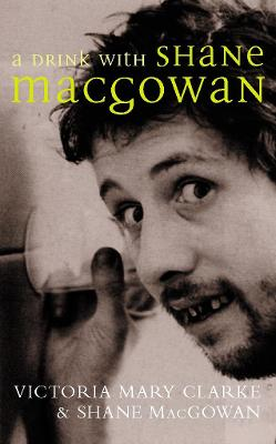 Drink with Shane MacGowan book