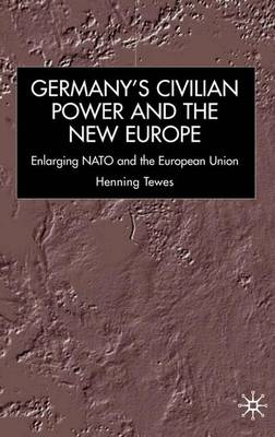 Germany, Civilian Power and the New Europe book