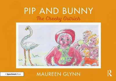 Pip and Bunny: The Cheeky Ostrich book