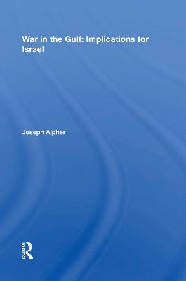 War In The Gulf: Implications For Israel by Joseph Alpher