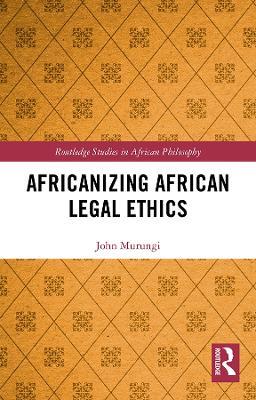 Africanizing African Legal Ethics by John Murungi