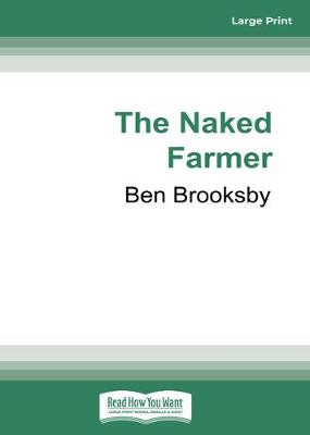 The Naked Farmer by Ben Brooksby