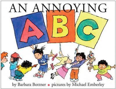 An Annoying ABC by Barbara Bottner