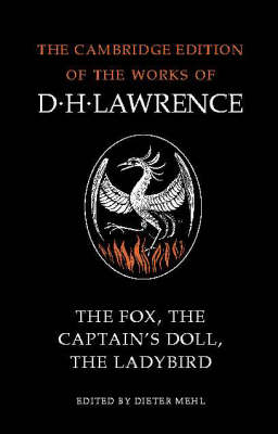 The Fox, The Captain's Doll, The Ladybird by D H Lawrence