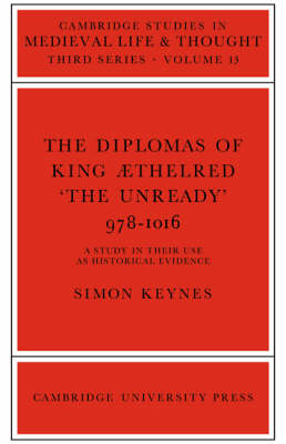 The Diplomas of King Aethlred 'the Unready' 978-1016 by Simon Keynes