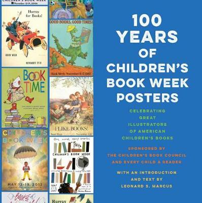 100 Years of Children's Book Week Posters by Leonard S. Marcus