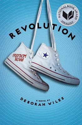 Revolution (the Sixties Trilogy #2) by Deborah Wiles