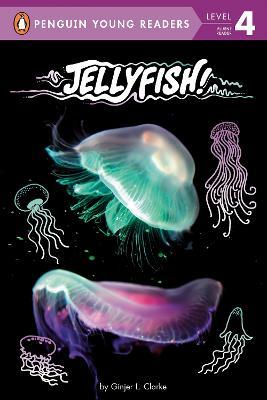 Jellyfish! by Ginjer L. Clarke