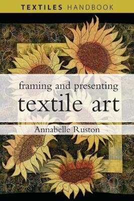 Framing and Presenting Textile Art by Annabelle Ruston