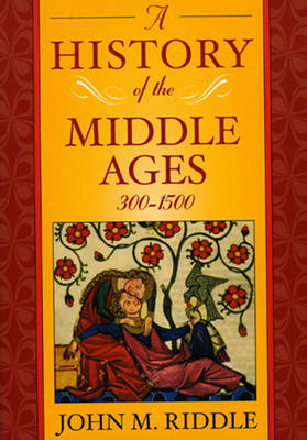 A History of the Middle Ages, 300-1500 by John M. Riddle