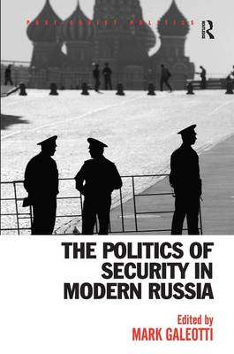 The Politics of Security in Modern Russia by Mark Galeotti