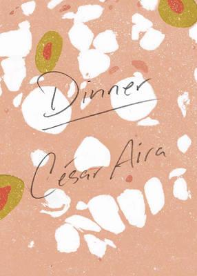 Dinner by Cesar Aira