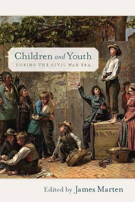 Children and Youth during the Civil War Era book