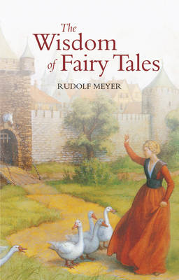 The Wisdom of Fairy Tales by Rudolf Meyer