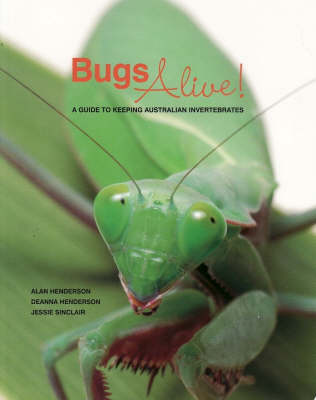Bugs Alive by Alan Henderson