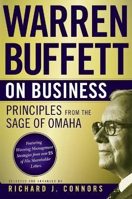 Warren Buffett on Business: Principles from the Sage of Omaha by Warren Buffett