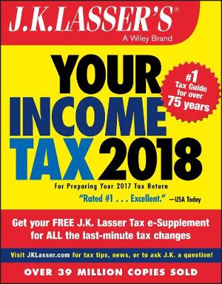 J.K. Lasser's Your Income Tax 2018 by J. K. Lasser Institute