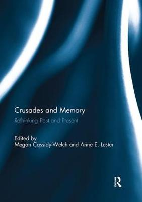 Crusades and Memory by Megan Cassidy-Welch
