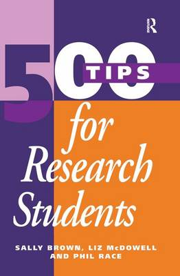 500 Tips for Research Students by Brown, Sally