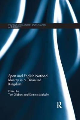 Sport and English National Identity in a 'Disunited Kingdom' by Tom Gibbons