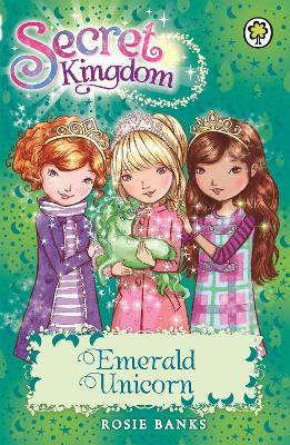 Secret Kingdom: Emerald Unicorn by Rosie Banks