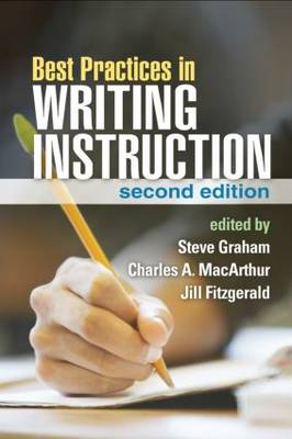 Best Practices in Writing Instruction, Second Edition by Steve Graham
