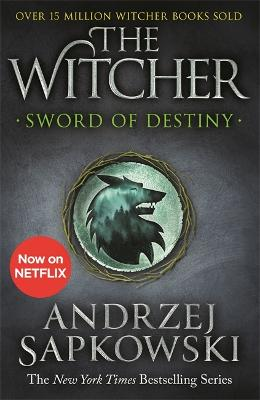 Sword of Destiny: Tales of the Witcher - Now a major Netflix show book