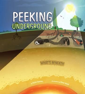 Peeking Underground by Karen Latchana Kenney