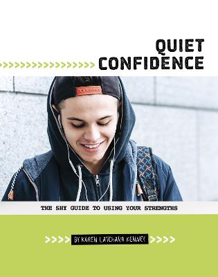 Quiet Confidence: The Shy Guide to Using Your Strengths by Karen Latchana Kenney