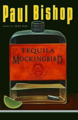 Tequila Mockingbird by Paul Bishop