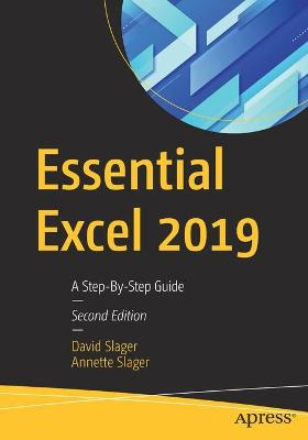 Essential Excel 2019: A Step-By-Step Guide by David Slager