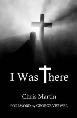 I Was There by Chris Martin