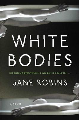 White Bodies by Jane Robins