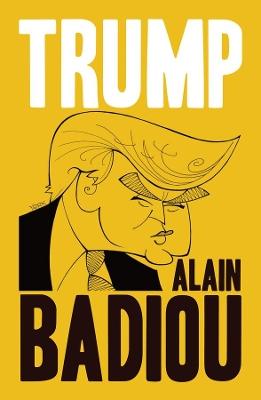 Trump by Alain Badiou