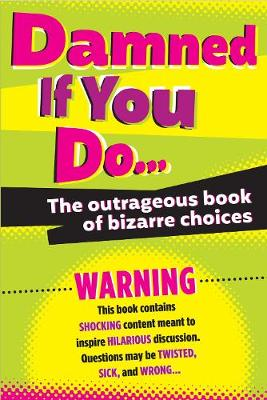 Damned If You Do . . . by Workman Publishing