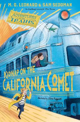 Kidnap on the California Comet by M. G. Leonard