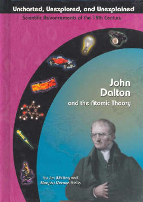 John Dalton and the Atomic Theory by Marylou Morano Kjelle