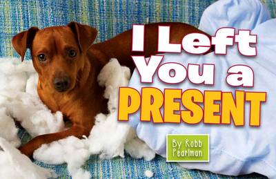 I Left You a Present by Robb Pearlman