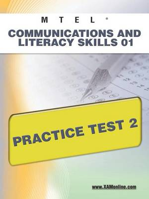 Mtel Communication and Literacy Skills 01 Practice Test 2 by Sharon A Wynne