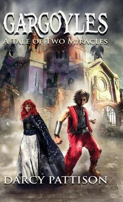 Gargoyles: A Tale of Two Miracles by Darcy Pattison