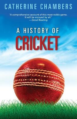 History Of Cricket by Catherine Chambers