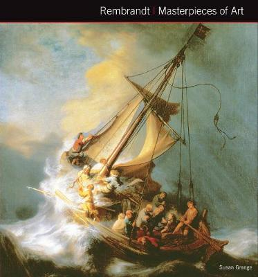 Rembrandt van Rijn Masterpieces of Art by Susan Grange