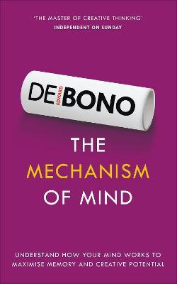 The Mechanism of Mind by Edward de Bono